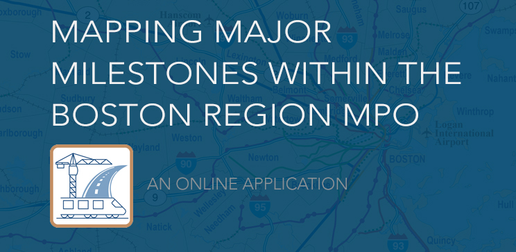 Mapping Major Milestones Within the Boston Region MPO