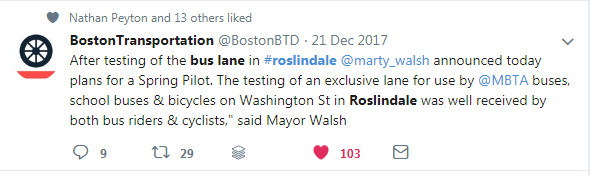 "A tweet by the Boston Transportation Department from December 21, 2017 reading ""After testing of the bus lane in #roslindale @marty_walsh announced today plans for a Spring Pilot. The testing of an exclusive lane for use by @MBTA buses, school buses & bicycles on Washington St in Roslindale was well received by both bus riders & cyclists,"" said Mayor Walsh"